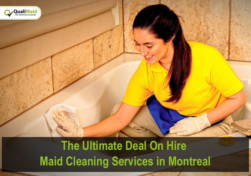 The Ultimate Deal on Hire Maid Cleaning Services in Montreal